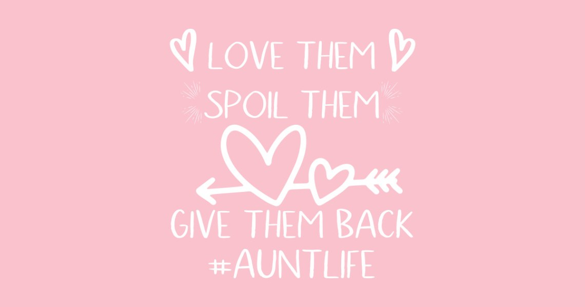 Download love them spoil them give them back auntlife shirt ...