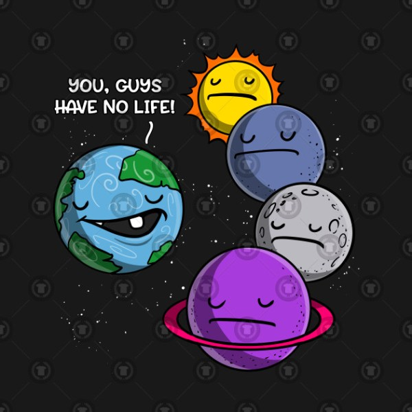 Space Astronomy Solar System Planets Joke No Life - Space ...