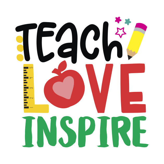 Download Teach Love Inspire - Teachers Gifts - T-Shirt | TeePublic