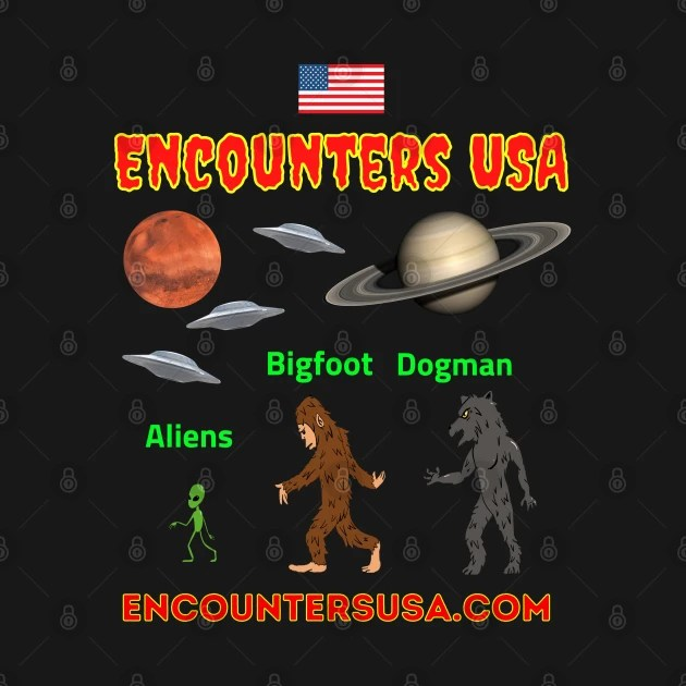 Encounters USA Aliens Bigfoot Dogman Podcast