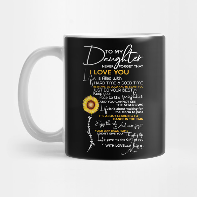 Download To My Daughter Never Forget That I Love you - Family - Mug ...