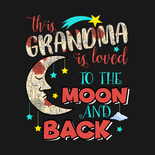 Download This Grandma Is Loved To The Moon And Back - This Grandma ...