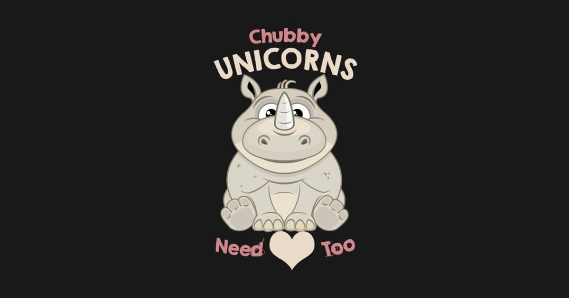 Download chubby unicorns need love too - Chubby Unicorn - Posters ...
