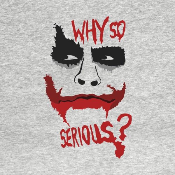 Joker Why so Serious? - Joker - T-Shirt | TeePublic