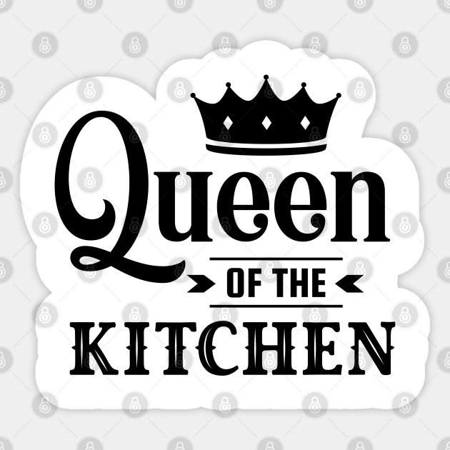 Queen Of The Kitchen Queen Of The Kitchen Aufkleber Teepublic De