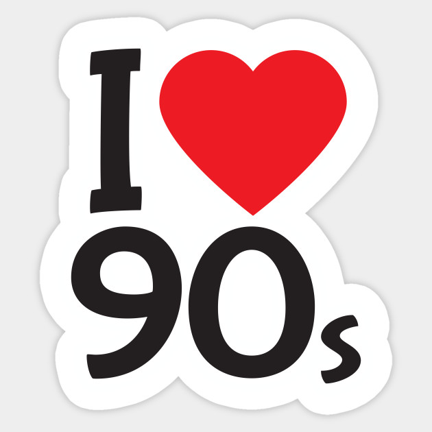 Download I love 90s - 1990s - Sticker   TeePublic