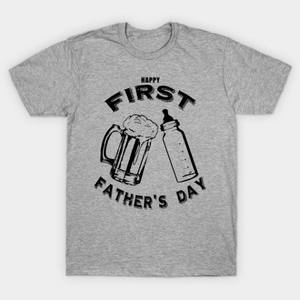 Dad's First Father's Day Beer and Bottle - Fathers Day - T ...