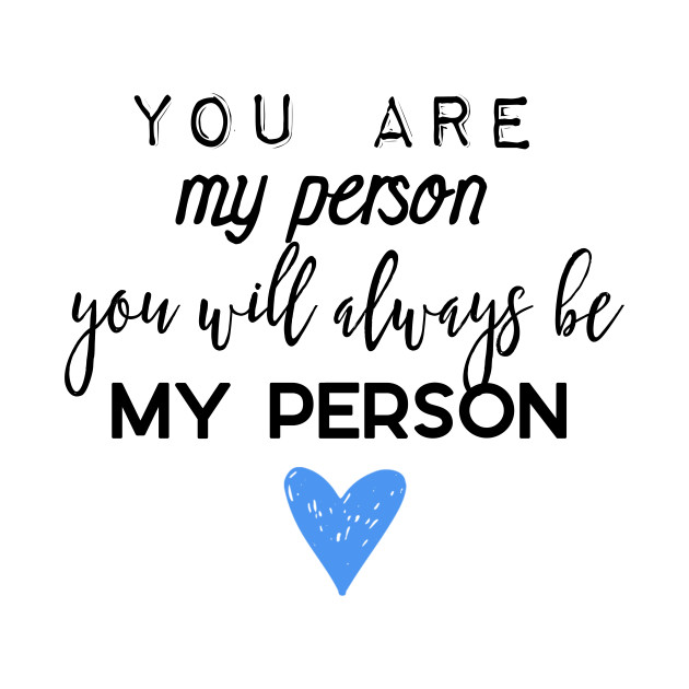 Download Grey's Anatomy - You are my person - Greys Anatomy Quotes ...