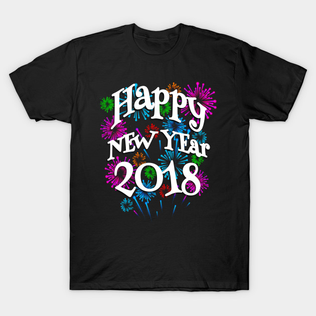 Happy New Year 2018 Fireworks   New Years   T Shirt   TeePublic 1330017 1