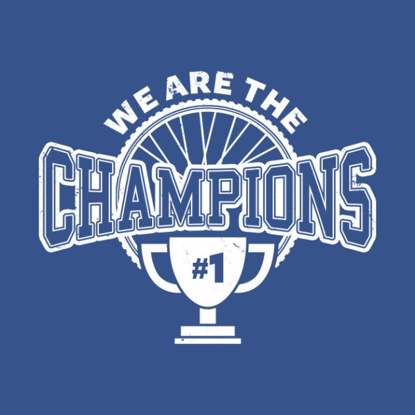 We are the champions - Cycling - T-Shirt | TeePublic