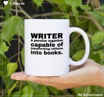 Escritor: um organismo peculiar capaz de transformar cafeína em livros