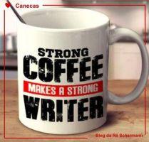Café forte faz um escritor forte