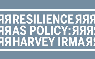 LECTURE: Resilience as Policy: Harvey, Irma (By Alice Hill)