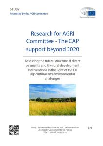 The CAP support beyond 2020 - Assessing the future structure of direct payments and the rural development interventions in the light of the EU agricultural and environmental challenges