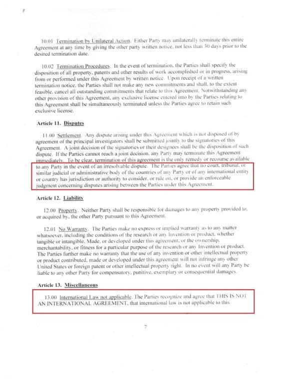 """Selon les dispositions de l'accord, """"le droit international n'est pas applicable au présent accord, les parties conviennent qu'aucune cour, tribunal ou entité internationale n'a compétence ou autorité pour examiner ou rendre un jugement en cas de différends entre les parties au présent accord""""."""