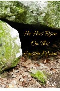 He Has RisenOn This Easter Morn