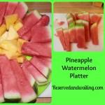 Pineapple Watermelon Platter