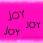 Joy, Joy, Joy, Why Joy?