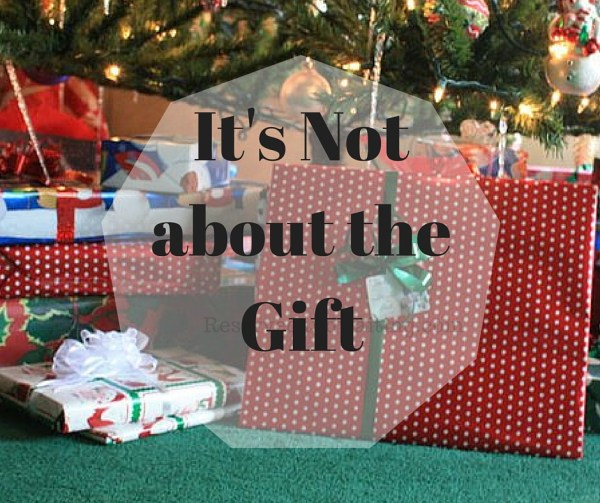 It's Not about the Gift (1)