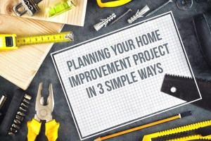 How To Effectively Complete These 3 Aspects Of Your Home