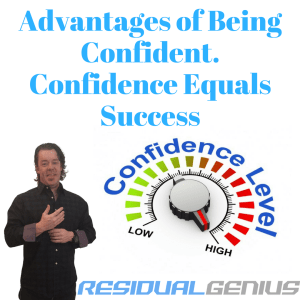 Advantages of Being Confident. Confidence Equals Success