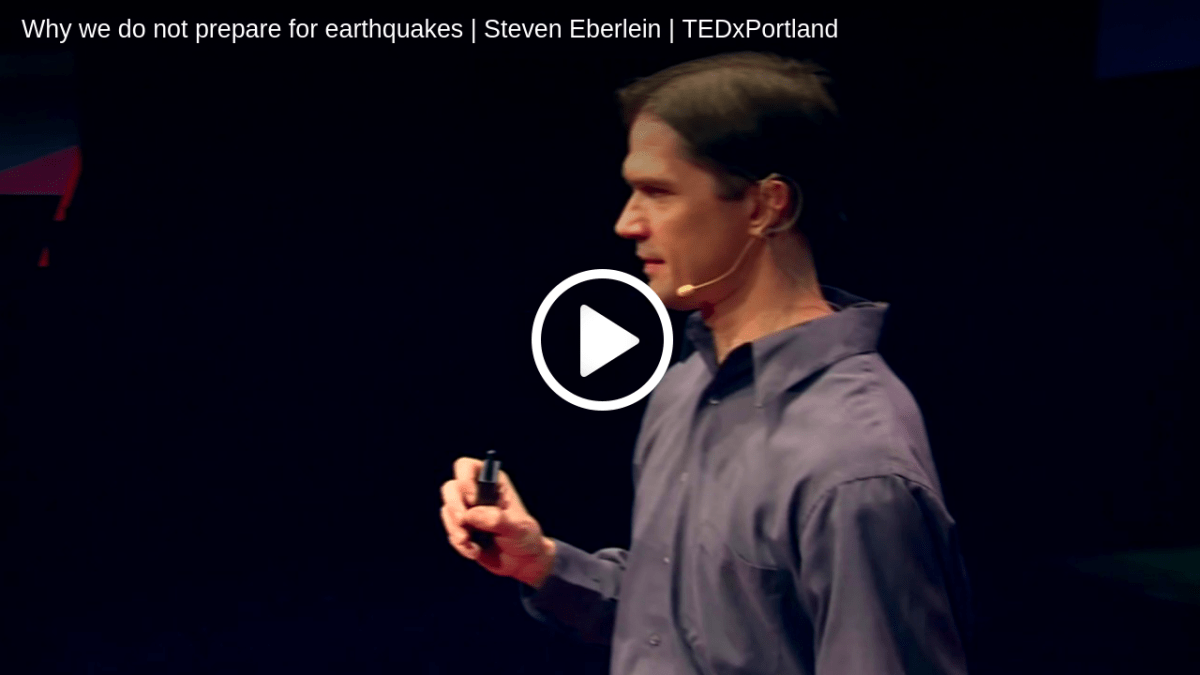 Why we do not prepare for earthquakes | Steven Eberlein | TEDxPortland