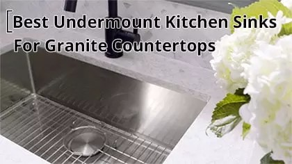 the best undermount kitchen sink for Granite Countertops banner