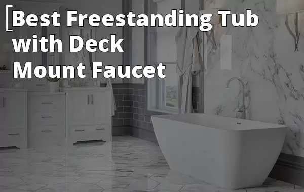 best freestanding tub with deck mount faucet reviews