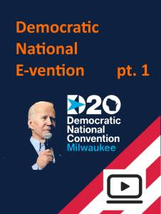 Go to Pt 1 DNC2020 E-vention