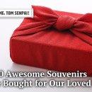 e13a5dd17f1c47c996b07eb4e7d842c6 Top 10 Japanese Souvenirs We Bought For Our Loved Ones: Teach Me, TOM Senpai! | Tokyo Otaku Mode