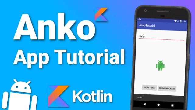 Kotlin Anko Tutorial – Basics of Anko Layouts and More