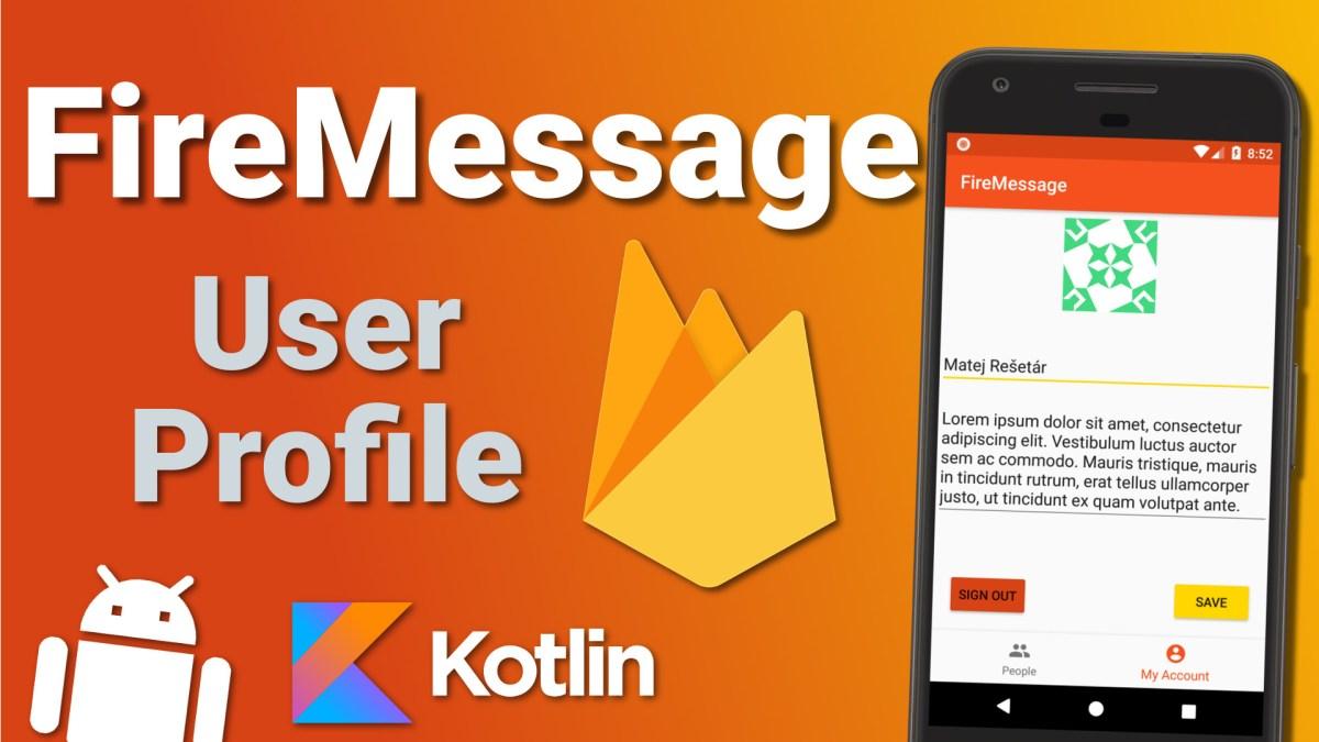 Firebase Firestore Chat App: User Profile (Ep 2) - Kotlin