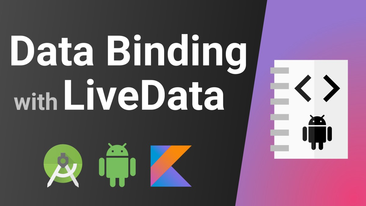 Data Binding with LiveData (Two-way & One-way) - Android Kotlin Tutorial