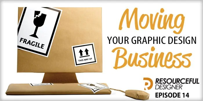 Moving Your Graphic Design Business – RD014