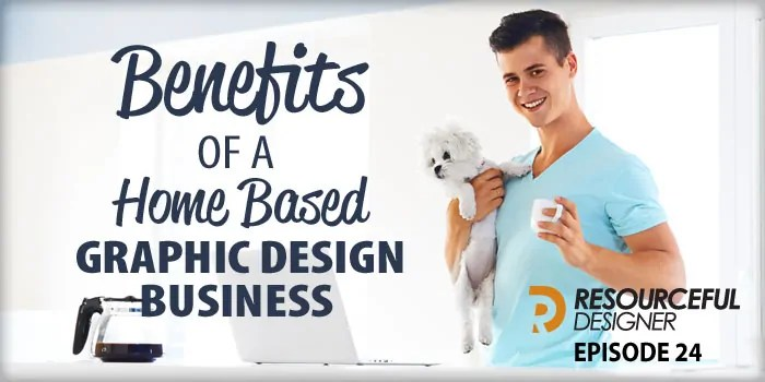 Benefits Of A Home Based Graphic Design Business U2013 RD024