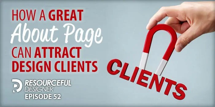 How A Great About Page Can Attract Design Clients – RD052