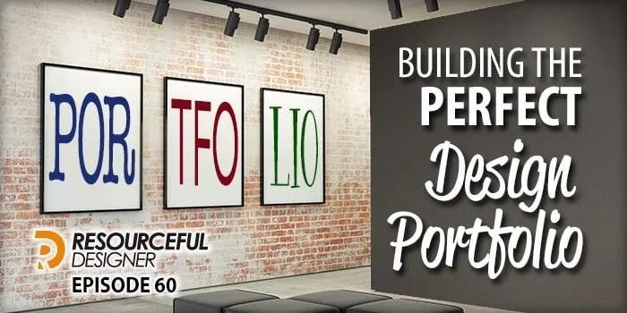 Building The Perfect Design Portfolio – RD060