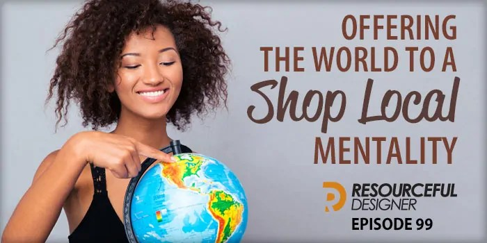 Offering The World To A Shop Local Mentality – RD099
