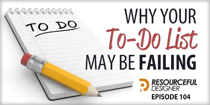 Why Your To-Do List May Be Failing – RD104