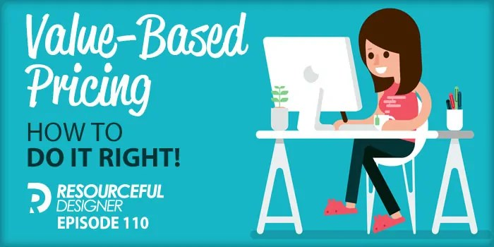 Value-Based Pricing: How To Do It Right! – RD110
