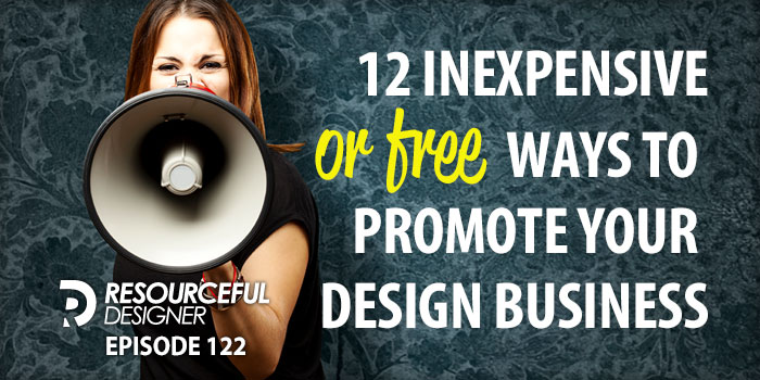 12 Inexpensive (or free) Ways to Promote your Design Business – RD122