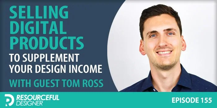 Selling Digital Products To Supplement Your Design Income – RD155
