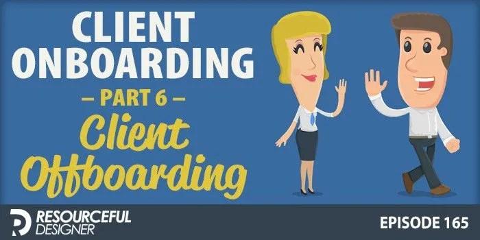 Client Onboarding Part 6 – Client Offboarding – RD165