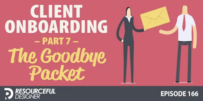 Client Onboarding Part 7 – The Goodbye Packet – RD166