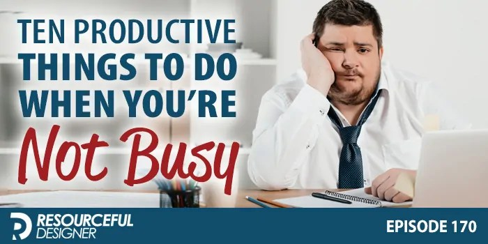 Ten Productive Things To Do When You