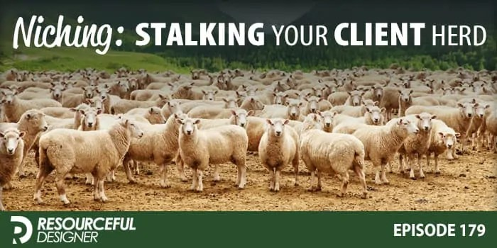 Niching: Stalking Your Client Herd – RD179