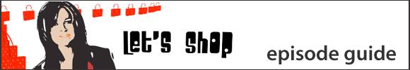 Lets Shop Episode Guide banner