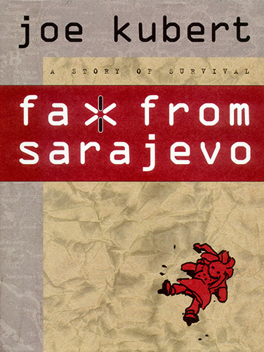 The cover of Fax from Sarajevo: A Story of Survival by Joe Kubert.