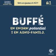 ADHD-tips # Buffé - en enorm potential i en adhd-familj 3