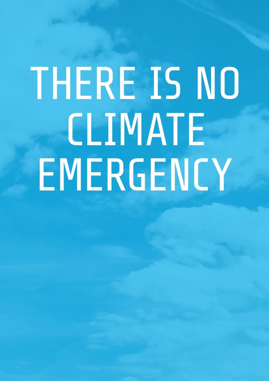 Image result for there is no climate emergency